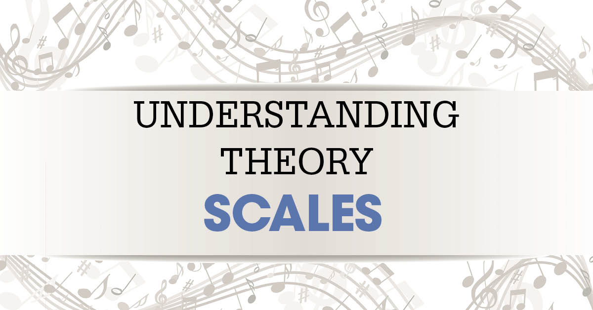 Understanding Theory: Scales