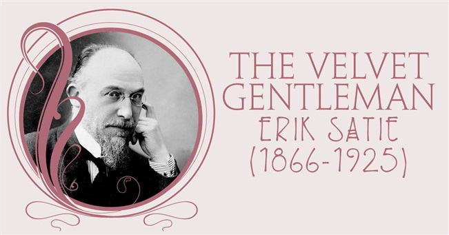 The Velvet Gentleman - Erik Satie (1866-1925)