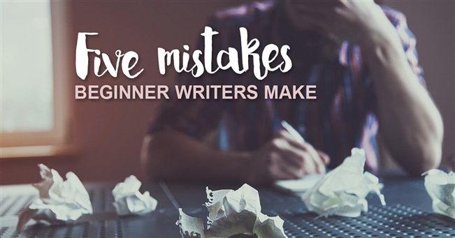 Five mistakes beginner writers make