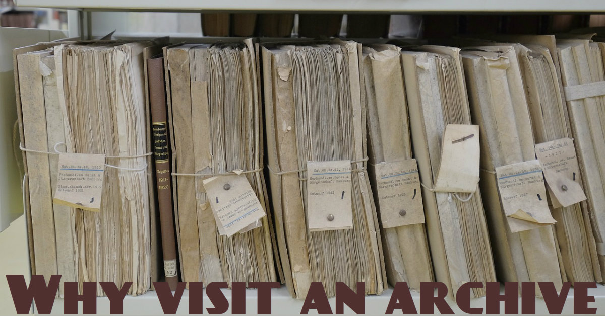 Why visit an archive?
