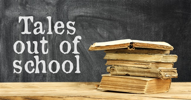 Tales out of school