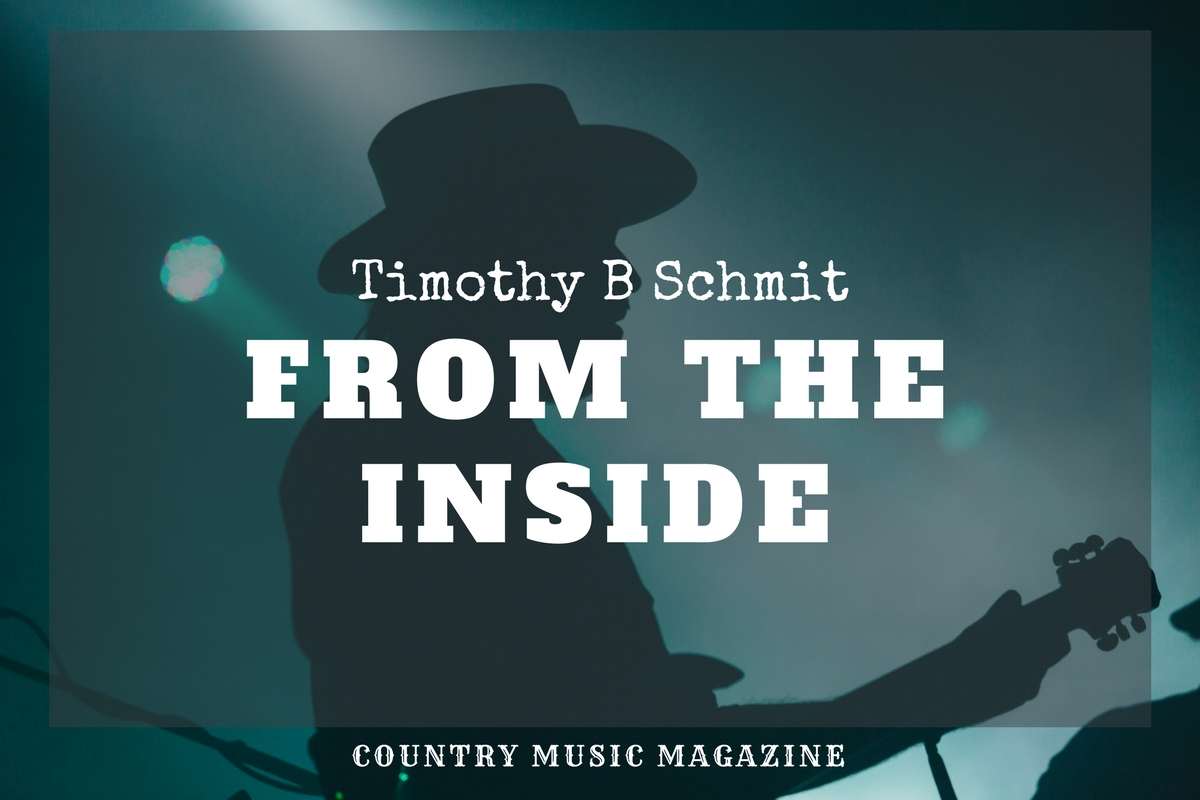 Timothy B Schmit: From the Inside
