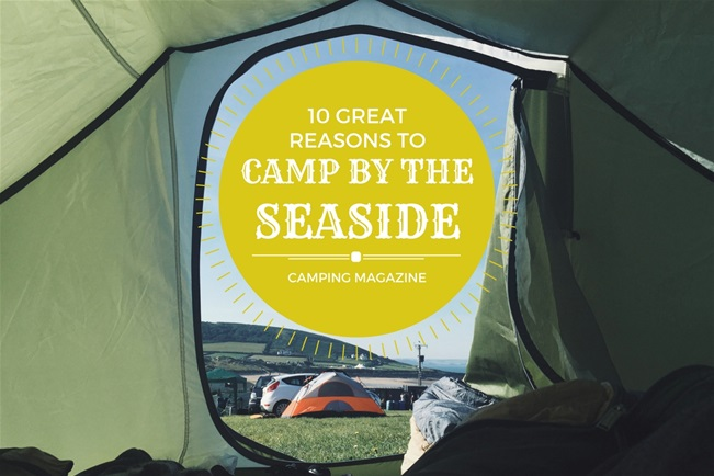 Camping magazine's 10 Great Reasons to Camp by the Seaside!
