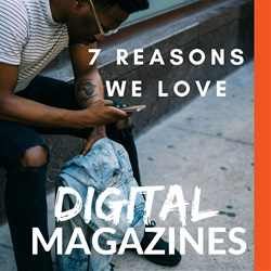 7 reasons we love digital magazines