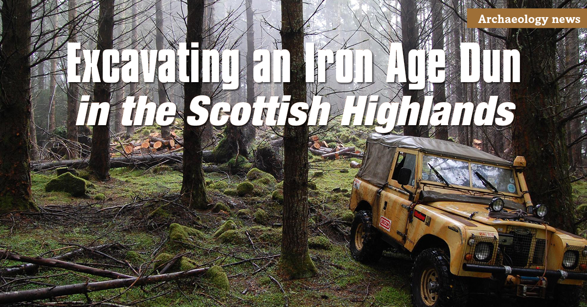 Excavating an Iron Age Dun  in the Scottish Highlands