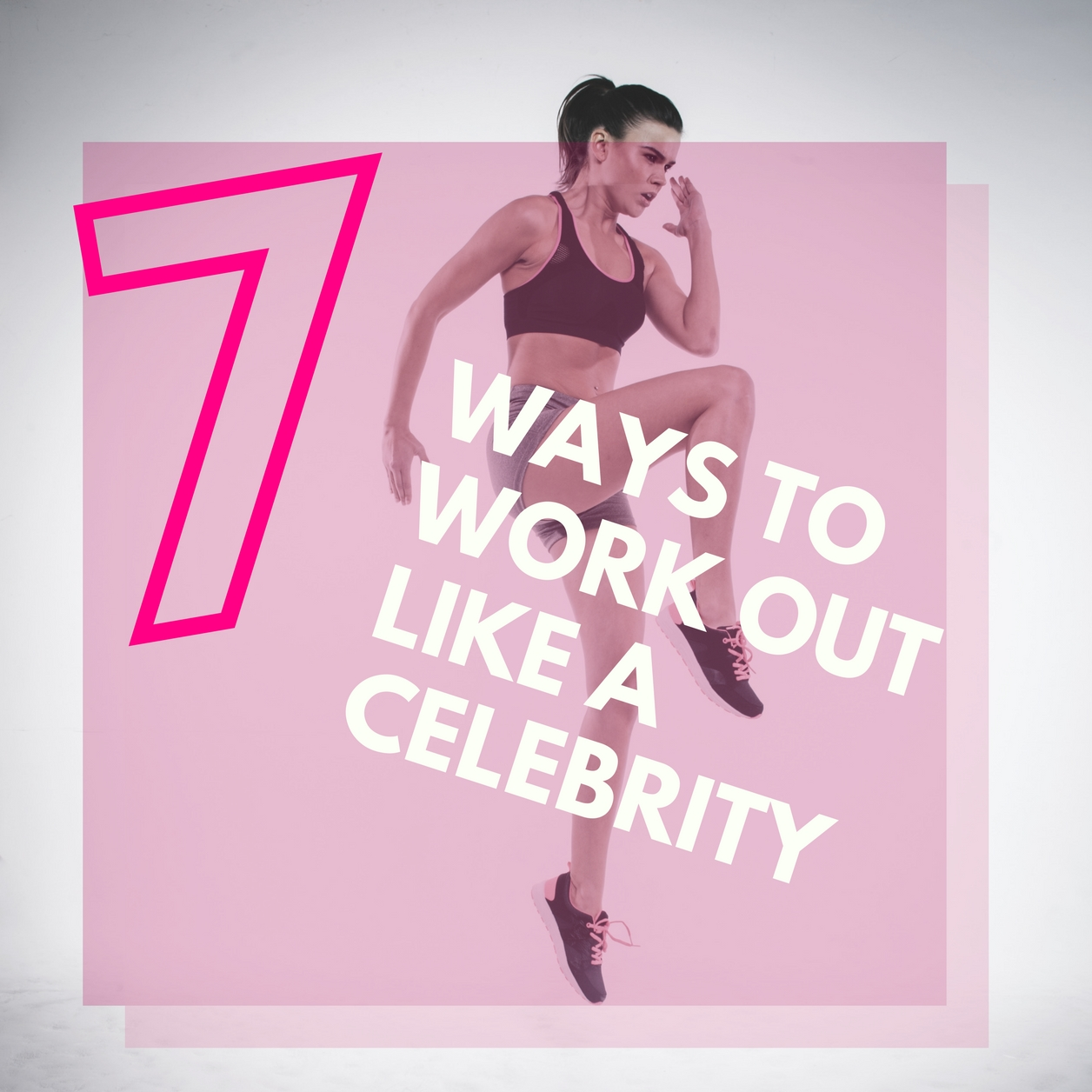 7 Ways to Work Out Like a Celebrity