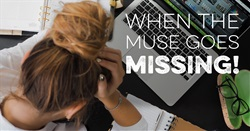 WHEN THE MUSE GOES MISSING!