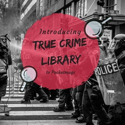New to Pocketmags: True Crime Library
