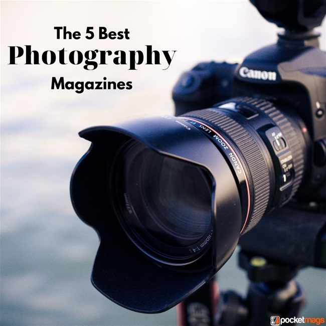 The 5 Best Photography Magazines