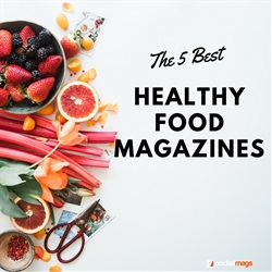 The 5 Best Healthy Food Magazines