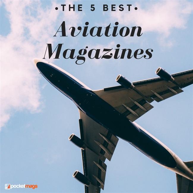 The 5 Best Aviation Magazines