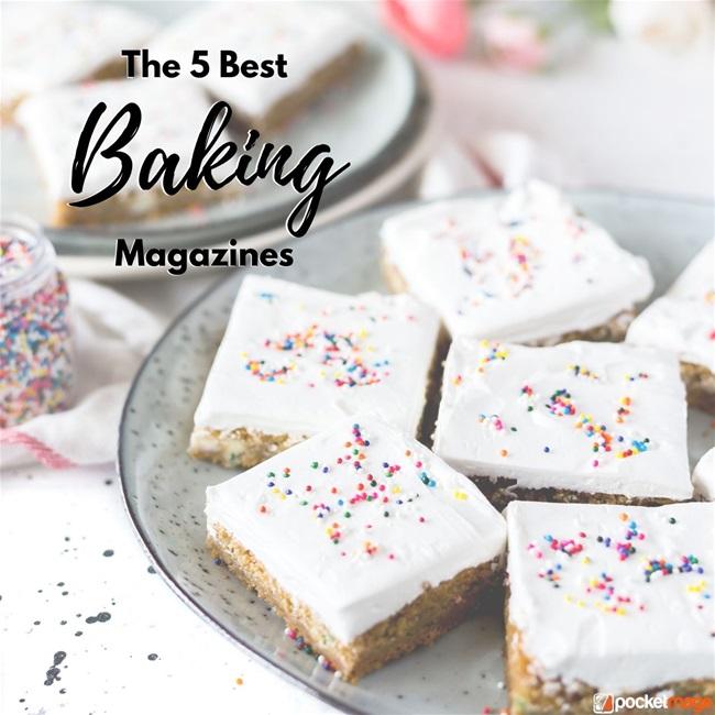 The 5 Best Baking Magazines