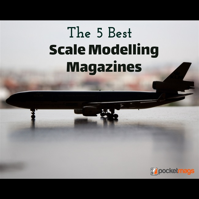 The 5 Best Scale Modelling Magazines