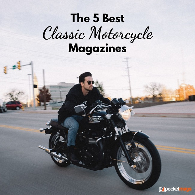 5 Best Classic Motorcycle Magazines