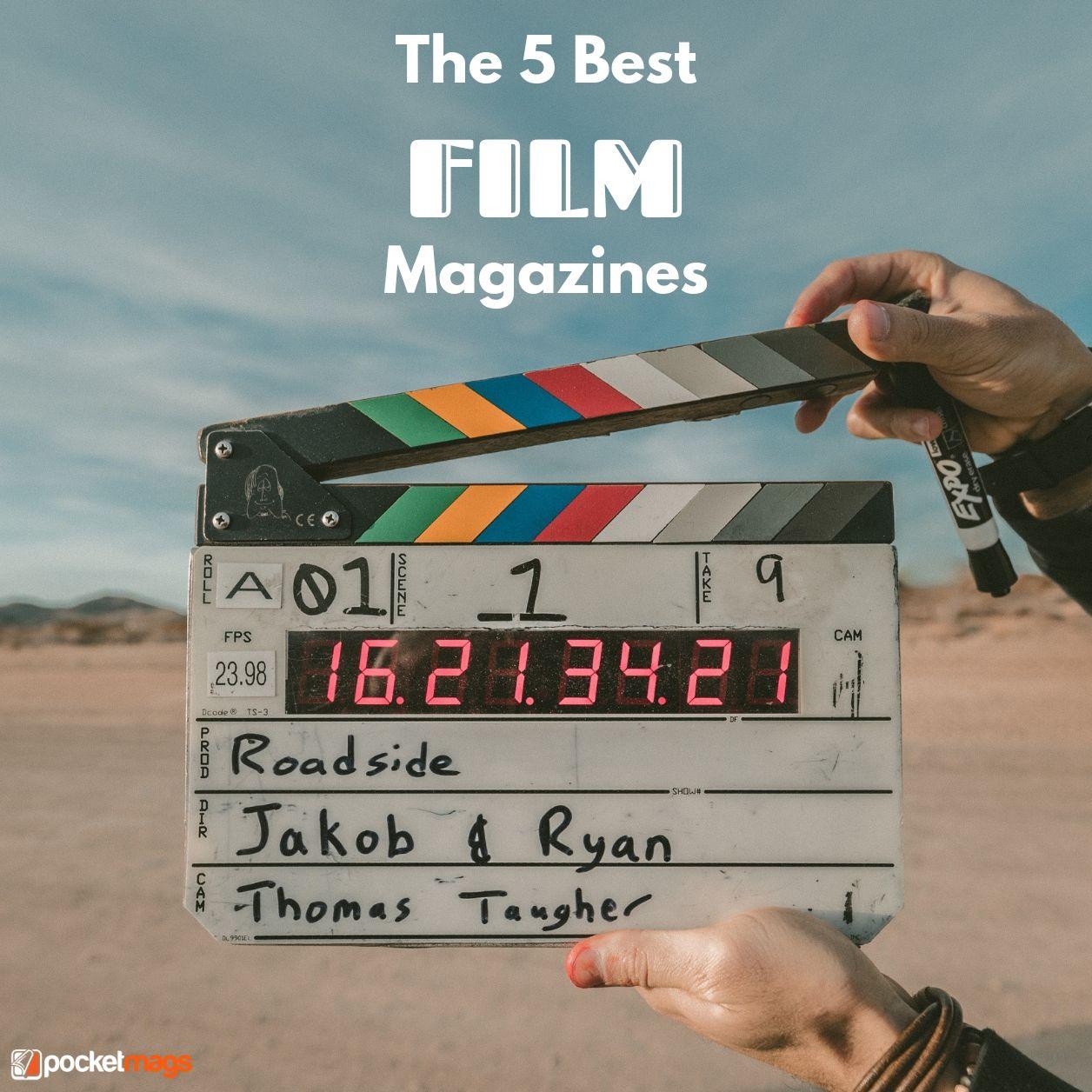 The 5 Best Film Magazines