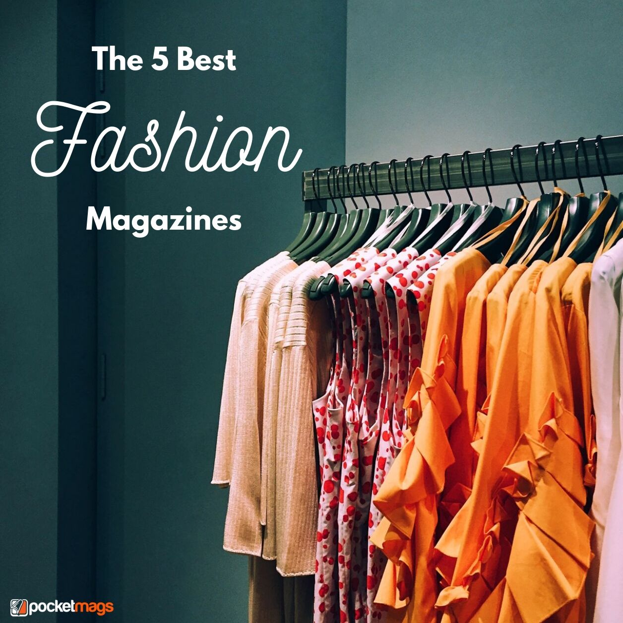 The 5 Best Fashion Magazines