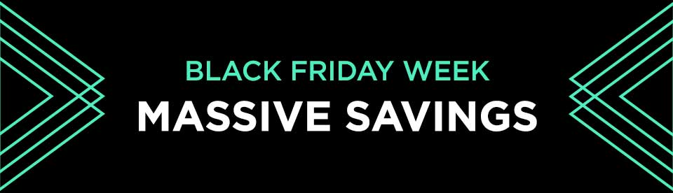 Save BIG in our Black Friday Sale