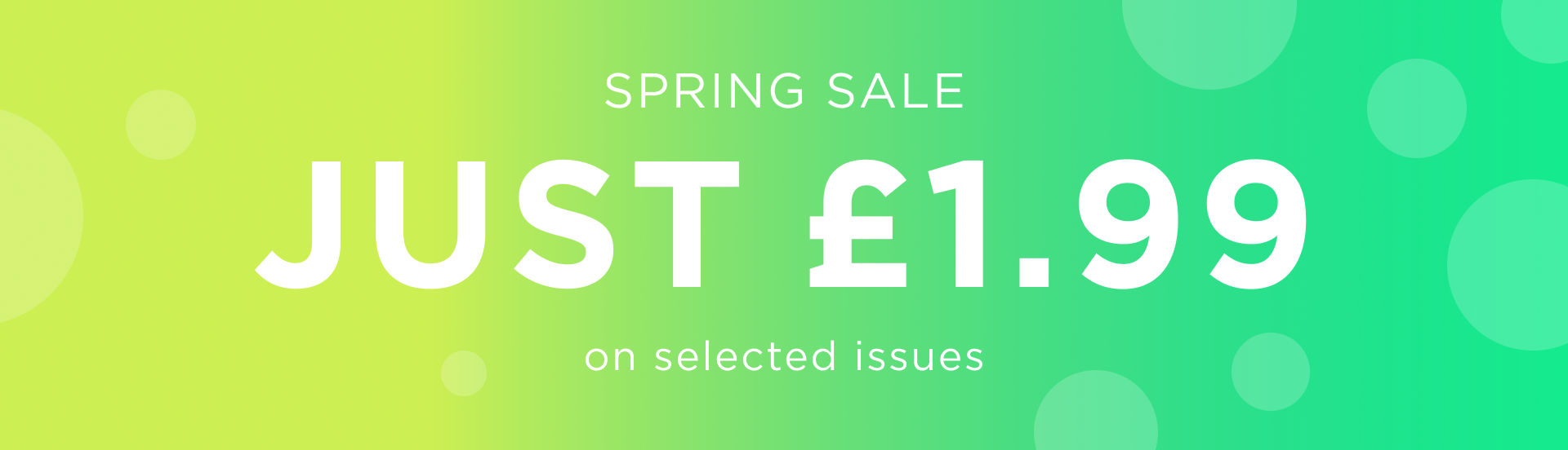 Spring Sale - just £1.99 per issue