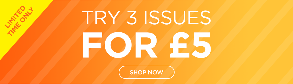 Get 3 issues for just £5